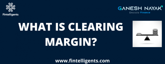What is Clearing Margin?